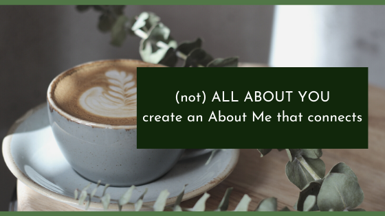 (not) All About You:  What to include in an About Me that connects