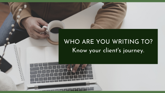 Who Are You Writing To?  How to describe the client journey