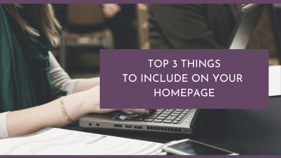 The Top 3 Things to Include in Your Homepage Copy